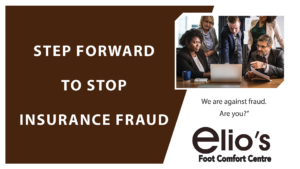 Step Forward | Stop Insurance Fraud | Elio's Foot Comfort Centre